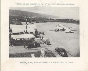 Plane on the runway is one of the first Hawaiian Airlines planes to arrive at the Kailua Airport